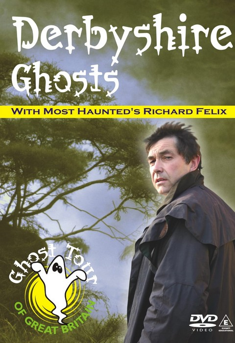 DERBYSHIRE GHOSTS 1 - Richard Felix
