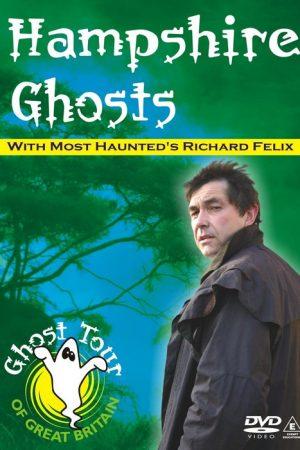 HAMPSHIRE GHOSTS - Richard Felix - DVD