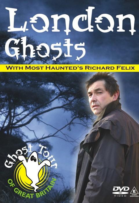 London Ghosts DVD - Richard Felix