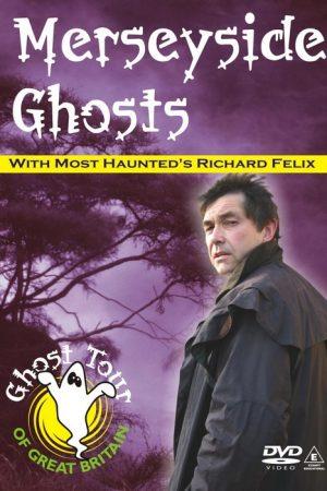 MERSEYSIDE GHOSTS DVD - Richard Felix