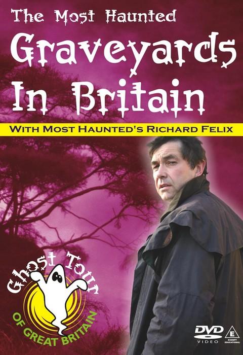 MOST HAUNTED GRAVEYARDS - Richard Felix