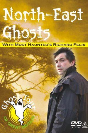 NORTH-EAST GHOSTS Richard Felix