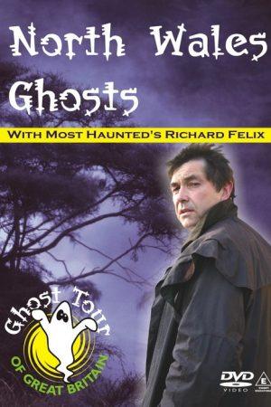NORTH WALES GHOSTS Dvd Richard Felix