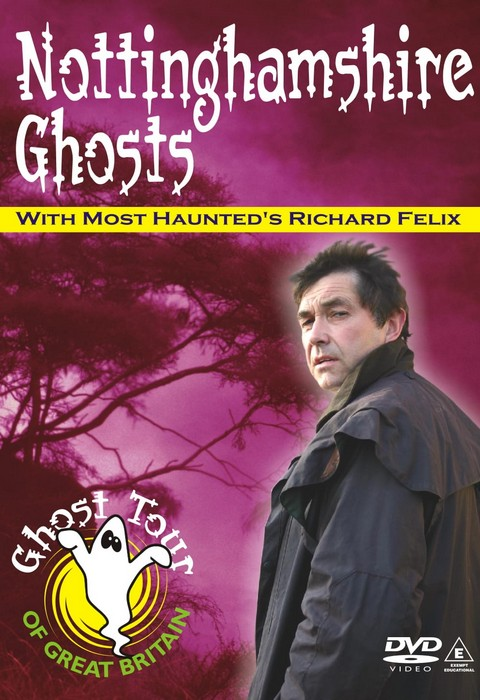 Nottinghamshire Ghosts DVD Richard Felix