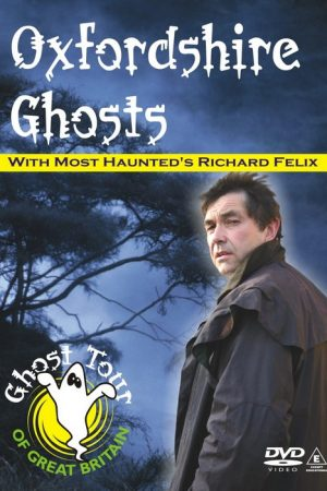 Oxfordshire Ghosts DVD Richard Felix