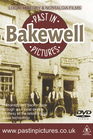 Bakewell past in pictures local history film video