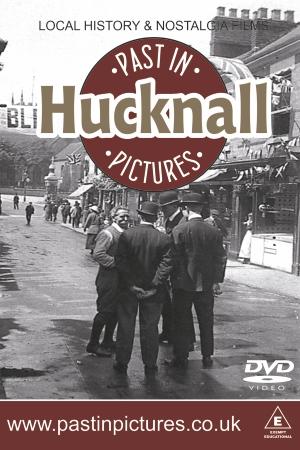 Hucknall-past-in-pictures-dvd-video