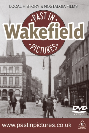 Wakefield-past-in-pictures-dvd-video