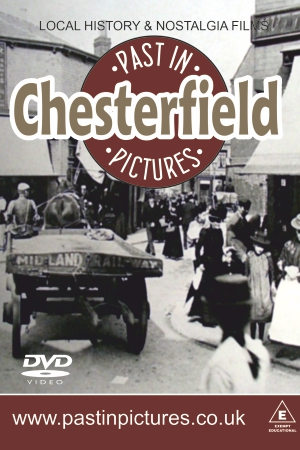 chesterfield past in picture local history dvd video